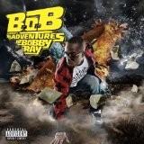 B.O.B - B.o.B Presents : The Adventures of Bobby Ray