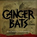 Cancer Bats - Bears, Mayors, Scraps &amp; Bones