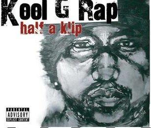 Kool G Rap - Half a Klip