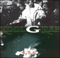 Kool G Rap - 4, 5, 6