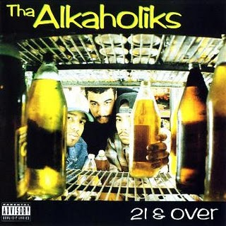 The Alkaholiks - 21 & Over