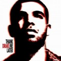 Drake - Thank Me Later