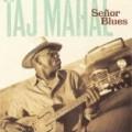 Taj Mahal - Senor Blues