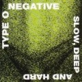Type O Negative - Slow Deep And Hard