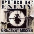 Public Enemy - Public Enemy - Greatest Misses