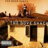 Dove Shack - This Is The Shack