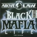 Above The Law - Black Mafia Live