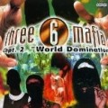 Three 6 Mafia - Chpt 2-World Domination