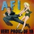 AFI - Very Proud of Ya