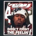 Rappin' 4 Tay - Don'T Fight The Feelin
