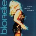 Blondie - Remixed Remade Remodeled