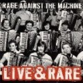 Rage Against The Machine - Live And Rare(japan Only-11 Tit Live)