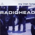 Radiohead - My Iron Lung EP
