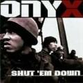 Onyx - Shut'Em Down