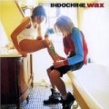 Indochine - Wax