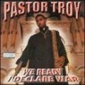 Pastor Troy - We Ready I Declare War