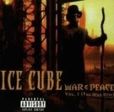 Ice Cube - War & Peace (Vol.1)