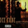 Ice Cube - War & Peace (Vol.1)