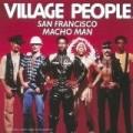 Village People - San Francisco;Macho Man