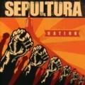 Sepultura - Nation Plus Bonus Tracks