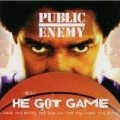 Public Enemy - He Got the Game