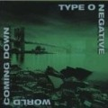Type O Negative - World Coming Down +1