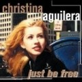 Christina Aguilera - Just Be Free