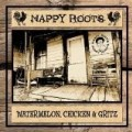 Nappy Roots - Watermelon, Chicken And Gritz