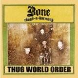 Bone Thugs N Harmony - Thug World Order