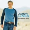 Aaron Lines - Living Out Loud