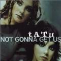 t.A.T.u. - Not Gonna Get Us - Maxi CD