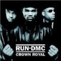 Run DMC - Crown Royal