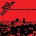 Bad Religion - How Could Hell Be Any Worse (Reis)