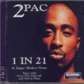 2Pac - 1 In 21/ A Tupac  Shakur Story
