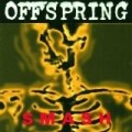 The Offspring - Smash (Remasteris&eacute;)