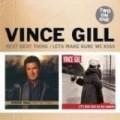 Vince Gill - Next Big Thing - Let'S Make Sure We Kiss Goodbye