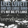 Lyle Lovett - It&#039;s Not Big It&#039;s Large