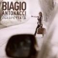 Biagio Antonacci - Antonacci,Biagio Inaspettata