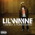 Lil Wayne - I'm Not A Human Being