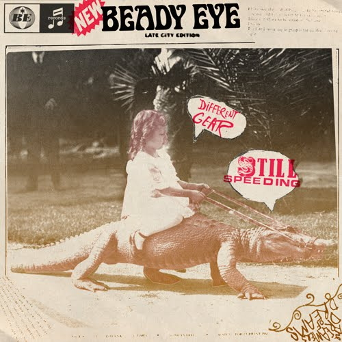 Beady Eye : Different Gear, Still Speeding, l'album le 28 février (pochette + tracklist)