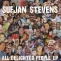 Sufjan Stevens - All Delighted People