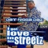 Daz Dillinger - I Got Love In These Streetz