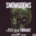 Snowgoons - A Fist In The Thought
