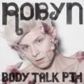 Robyn - Body Talk Pt. 1