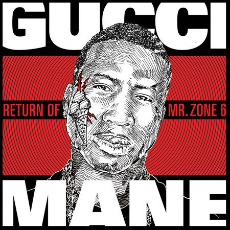 Gucci Mane - The Return Of Mr. Zone 6