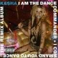 Kesha - I Am The Dance Commander