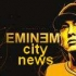 Eminem city news