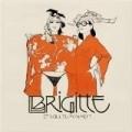 Brigitte - Et vous, tu m'aimes
