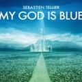 Sebastien Tellier : My God is Blue, nouvel album le 19 mars