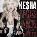 Ke$ha : Sleazy 2.0 remix avec Lil Wayne, T.I., Andre 3000 et Wiz Khalifa